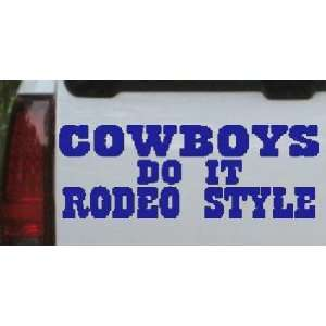 Cowboys Do It Rodeo Style Funny Western Car Window Wall Laptop Decal