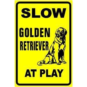 SLOW GOLDEN RETRIEVER AT PLAY dog pet sign