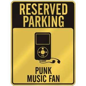 RESERVED PARKING  PUNK MUSIC FAN  PARKING SIGN MUSIC