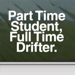 Part Time Student White Sticker Car Vinyl Window Laptop