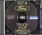 1974 Ford Truck Shop Manuals on CD 74 Pickup Van Bronco